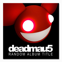 deadmau5 Random Album Title Digital Download