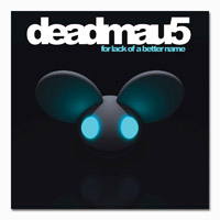 deadmau5 For Lack Of A Better Name Digital Download