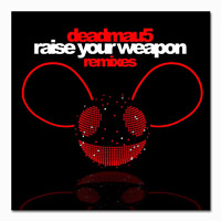 deadmau5 Raise Your Weapon Remixes Digital Download