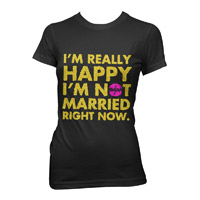 I'm Really Happy I'm Not Married Jr. Tee
