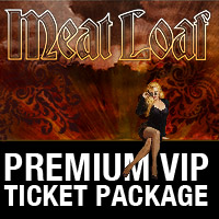 Meat Loaf - Premium Ticket Package