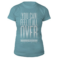 You Can Feel It All Over Women's Tee*
