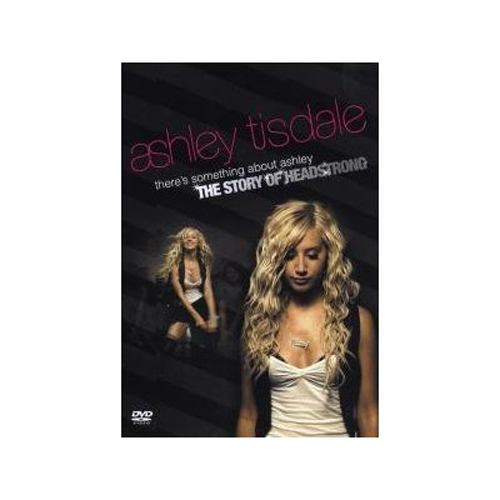There's Something About Ashley: The Story of Headstrong. (2007) [DVD]