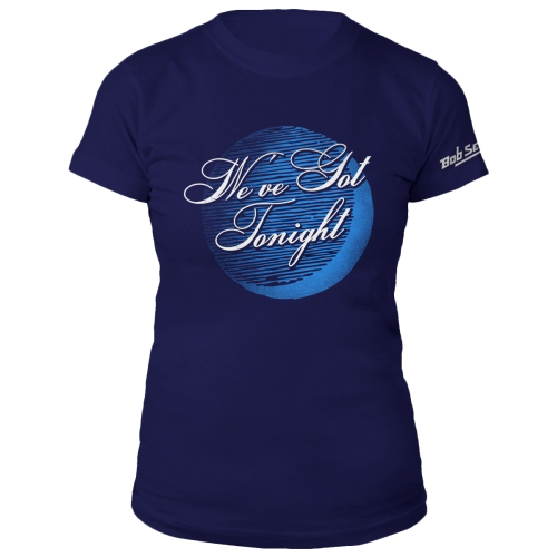 We've got Tonight Ladies Tee