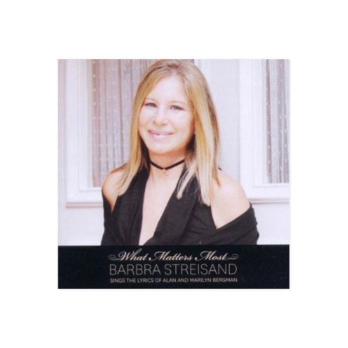 What Matters Most - Barbra Streisand Sings The Lyrics of Alan And Marilyn Bergman (CD)