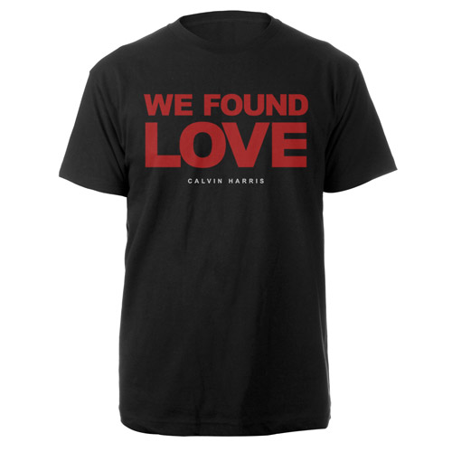 Calvin Harris We Found Love Shirt