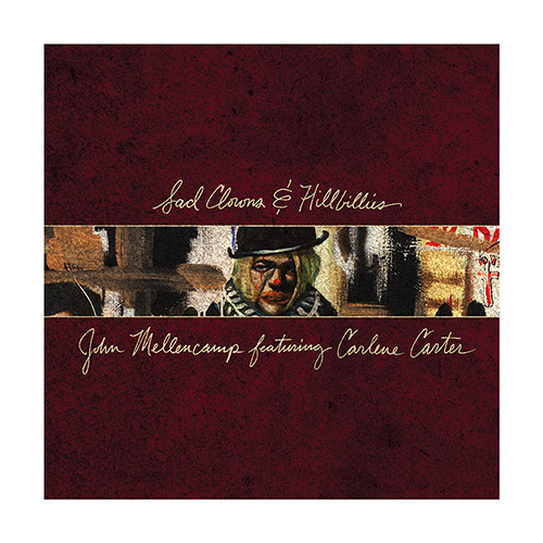 John Mellencamp Sad Clowns & Hillbillies [LP] Pre Order Release date April 28, 2017