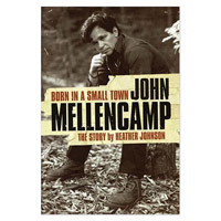 Born In A Small Town - John Mellencamp The Story