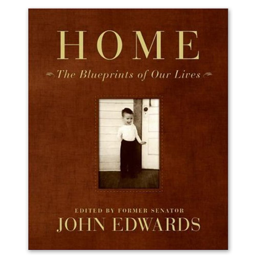 Home: The Blueprints of Our Lives by John Edwards