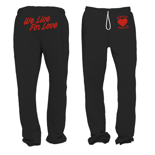 We Live for Love sweatpants