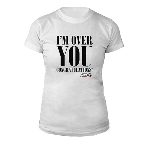 I'm Over you Ladies Tee
